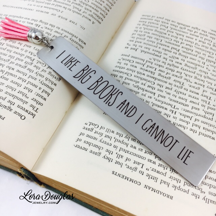 I like BIG BOOKS and I Cannot Lie, Metal Bookmark