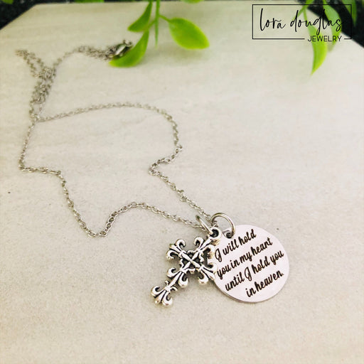 I Will Hold You In My Heart Until I Hold You In Heaven, Necklace or Bracelet