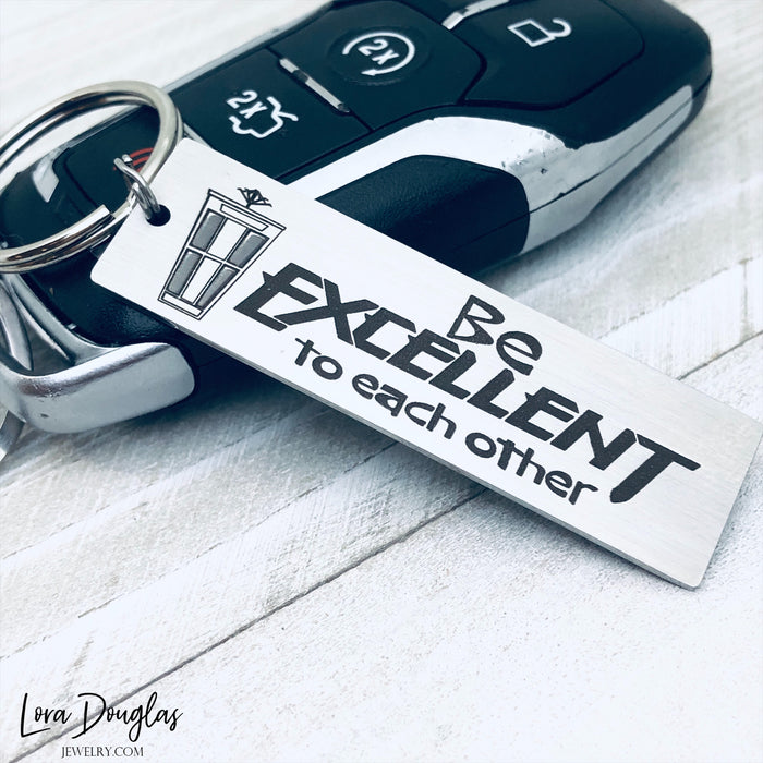 Be Excellent To Each Other, Bill and Ted Inspired Keychain