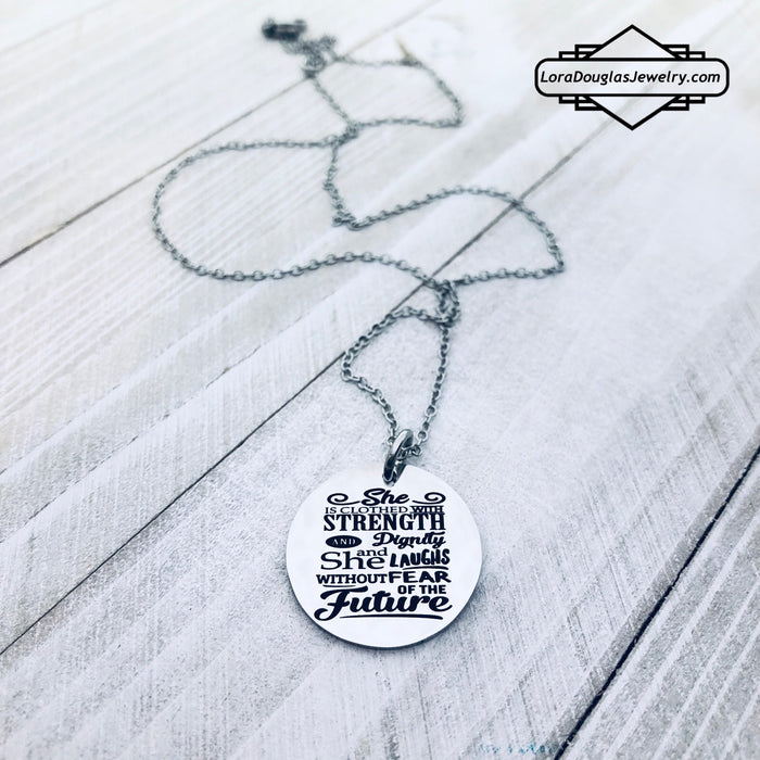 She is clothed with strength and dignity and she laughs without fear of the future, Proverbs 31:25, Pendant Necklace