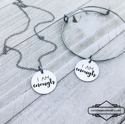 I am enough, Inspirational Jewelry, Engraved Jewelry