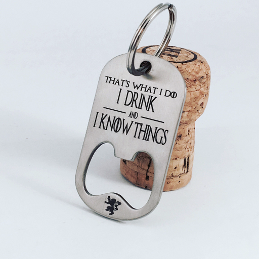 That's What I Do I Drink and I Know Things, Game of Thrones Key Chain