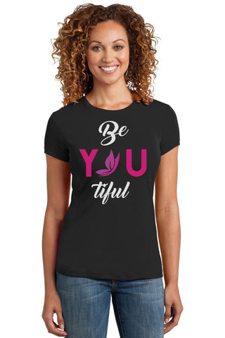 Be YOU tiful T-shirt - Be Transformed Tees N Things