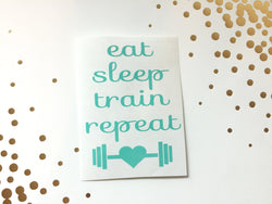 Eat Sleep Train Repeat Vinyl Decal