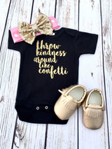 Throw kindness around like confetti baby girl onesie outfit black and gold