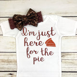 I'm just here for the pie baby girl onesie thanksgiving outfit first thanksgiving