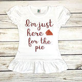 I'm just here for the pie toddler girls shirt thanksgiving