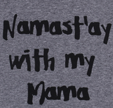 Namast'ay With My Mama Toddler Tee