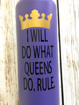 Queens Rule vinyl decal for hydroflask,yeti,waterbottle