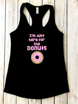 I'm Just Here For The Donuts Women's Work Out Tank Top