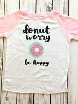 Donut Worry Be Happy Toddler Raglan T-shirt Donut Design