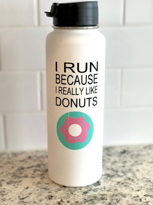 I run because I really like donuts vinyl decal for hydroflask,yeti,waterbottle