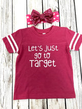 Let's Just Go To Target Toddler Tee shirt Pink & White