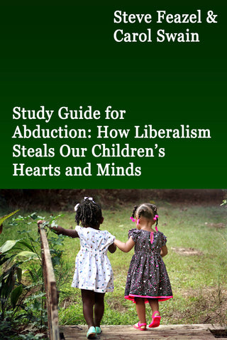 Study Guide for Abduction: How Liberalism Steals Our Children's Hearts and Minds