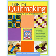 First Time Quiltmaking Learning to Quilt in Six Easy Lessons - Softcover #4050 - Books & CDs