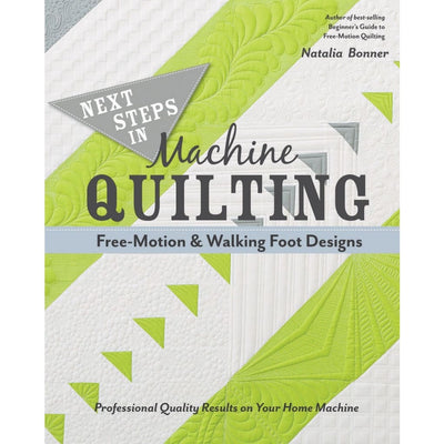 Next Steps in Machine Quilting- Free -Motion & Walking-Foot Designs C&T #4446 - Books & CDs