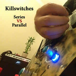 Guitar Killswitches, Normally open vs normally closed, Iron Age Guitar Blog