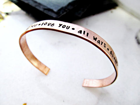 Be You, Love You, All Ways, Always | Mantra Cuff Bracelet