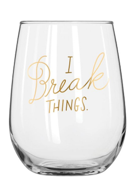 I BREAK THINGS GLASS