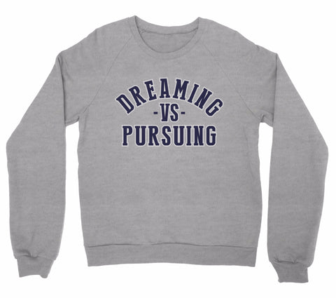 Dreaming vs Pursuing Sweatshirt  (Grey/Blue)