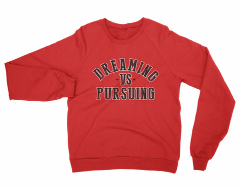 Dreaming vs Pursuing Sweatshirt  (Red/Blk)