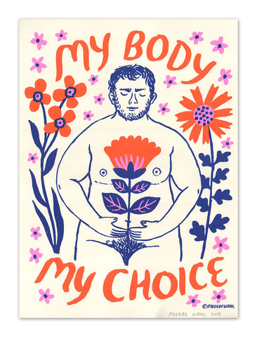 """My Body My Choice, v.1"" screenprint"