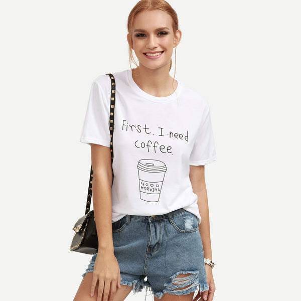 Summer Shirt Women Fashion FIRST I NEED coffee Letter Print  Short Sleeve T-Shirt Loose White Shirts