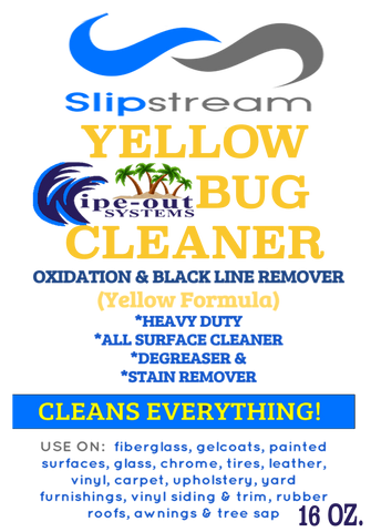 Slipstream YELLOW BUG CLEANER, Oxidation and Black LIne Remover 16 oz. squirt bottle