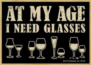 At My Age I Need Glasses Wood Magnet Wood Magnet