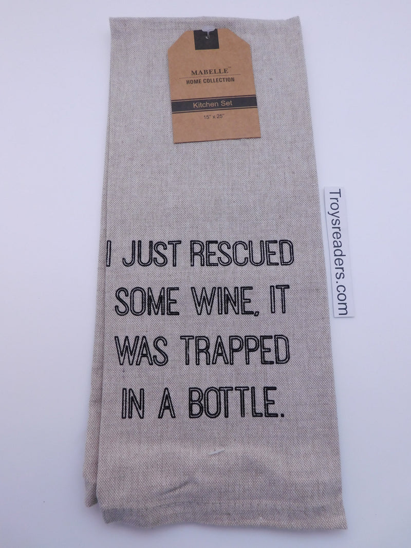 I Just Rescued Some Wine, It Was Trapped In A Bottle. Dish Towel Dish Towel