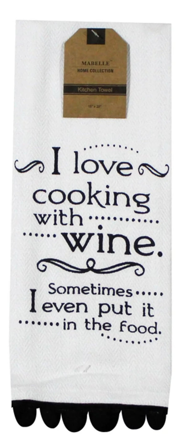 I Love Cooking With Wine. I Sometimes Even Put It In The Food. Dish Towel Dish Towel