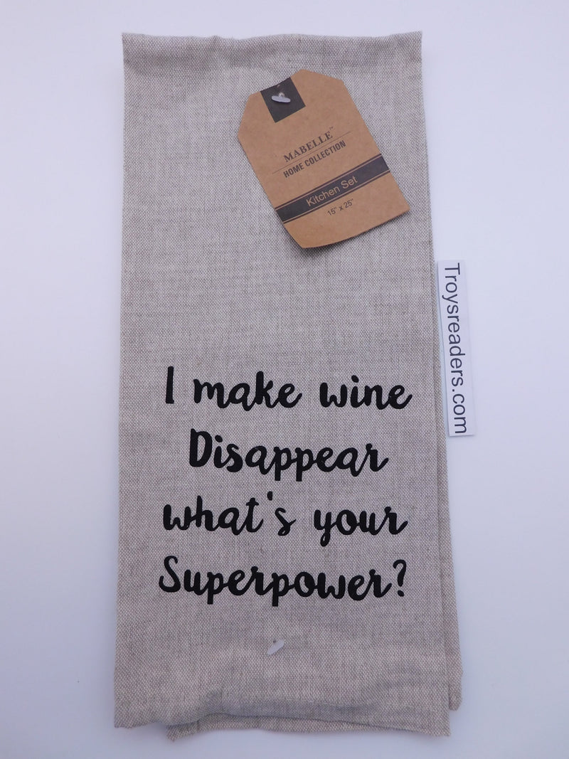 I Make Wine Disappear What's Your Superpower? Dish Towel Dish Towel