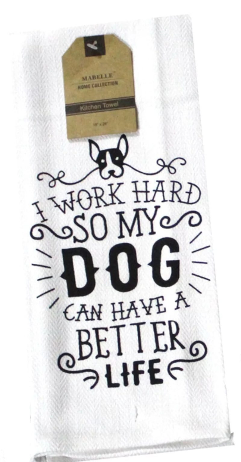 I Work Hard So My Dog Can Have A Better Life Dish Towel Dish Towel