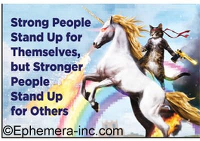 Strong People Stand Up For Themselves, But Stronger People Stand Up For Others. Ephemera Refrigerator Magnet Fridge Magnet
