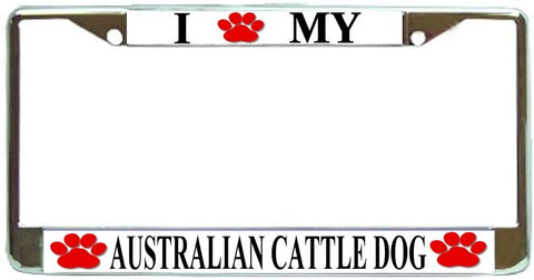 Australian Cattle Dog Love Paw Dog License Plate Frame Holder Chrome