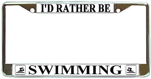 Id Rather Be Swimming License Plate Frame Holder Chrome