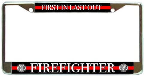 Firefighter Shield First in Last Out Thin Red Line License Plate Frame Holder Chrome