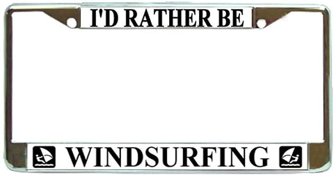 Id Rather Be Wind Surfing License Plate Frame Holder Chrome