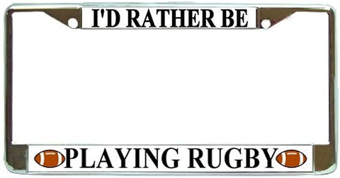 BrownInnovativeMedia Id Rather Be Playing Rugby License Plate Frame Holder Chrome