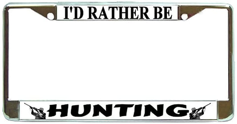 Id Rather Be Hunting License Plate Frame Holder Chrome