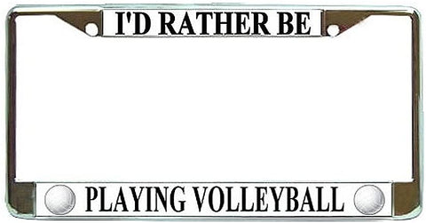 Id Rather Be Playing Volleyball License Plate Frame Holder Chrome