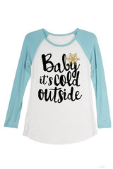 Baby It's Cold Outside Long Sleeve Shirt