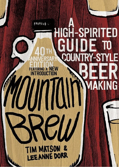 Mountain Brew - A High-Spirited Guide to Country-Style Beer Making