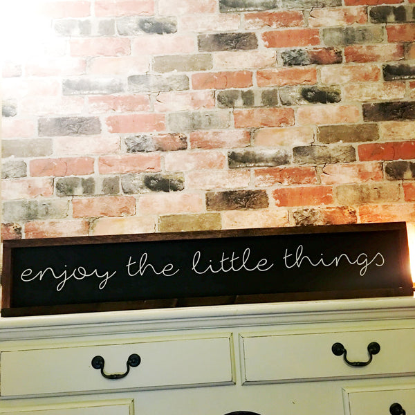 Enjoy The Little Things Large