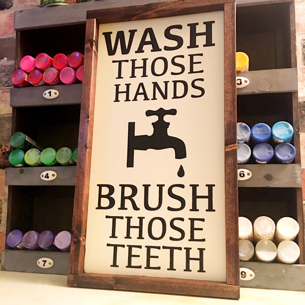 Wash Those Hands Brush Those Teeth