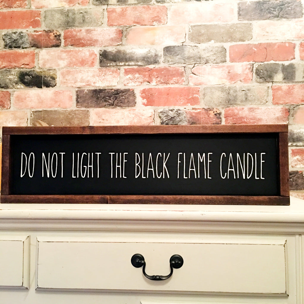 Do not light the black flame candle