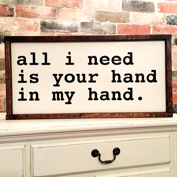 All I need is your hand in my hand