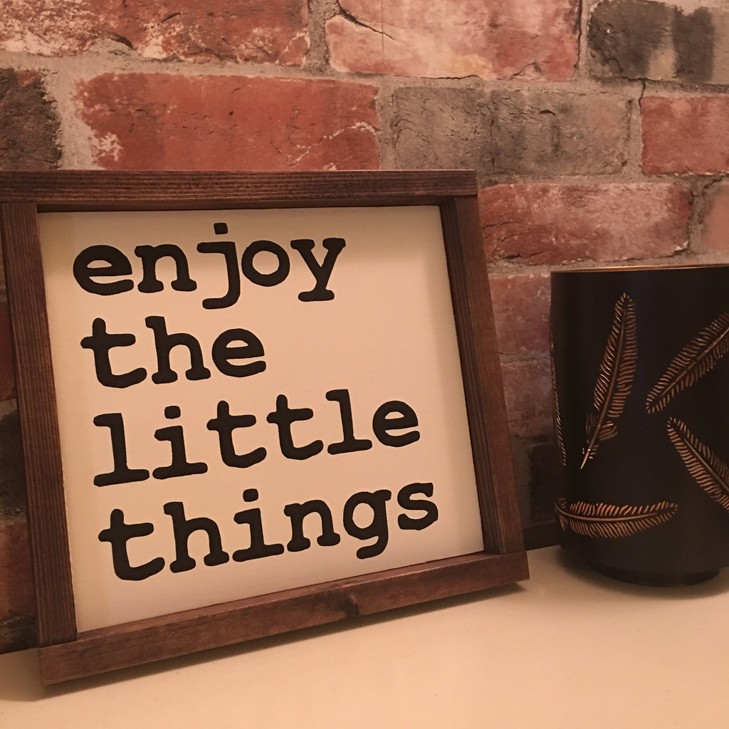 Enjoy The Little Things Large Small
