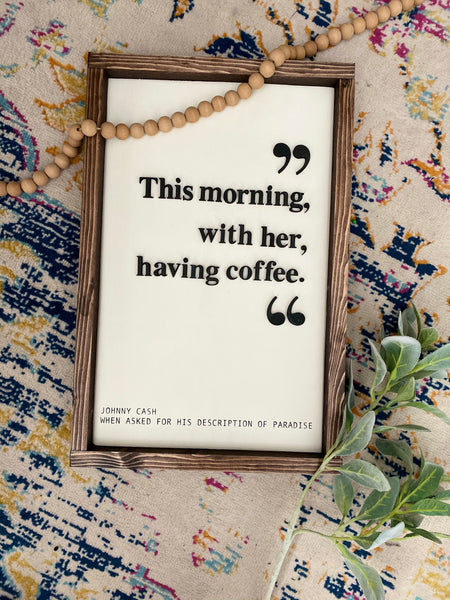 This morning, with her, having coffee - Johnny Cash