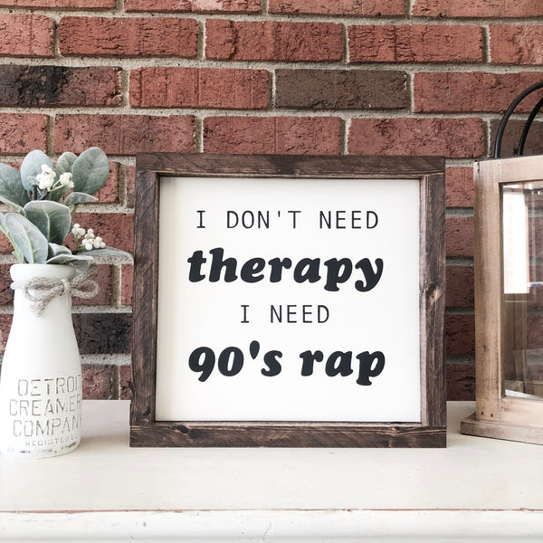 I don't need therapy I need 90's rap